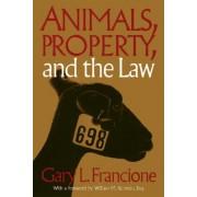 Animals Property & The Law by Gary L. Francione