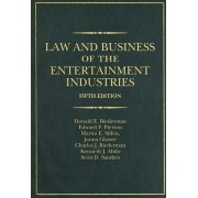 Law and Business of the Entertainment Industries by Donald E. Biederman