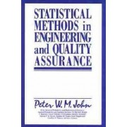 Statistical Methods in Engineering and Quality Assurance by Peter W. M. John