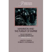 Mammon and the Pursuit of Empire Abridged Edition by Lance Edwin Davis