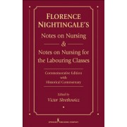 Florence Nightingale's Notes on Nursing: What It Is and What It Is Not & Notes on Nursing for the Labouring Classes