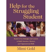 Help for the Struggling Student by Mimi Gold