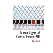 Beacon Lights of History by Dr John Lord