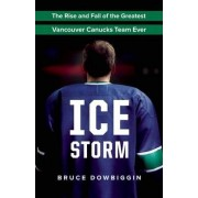 Ice Storm by Bruce Dowbiggin