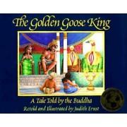 The Golden Goose King by Judith Ernst