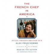 The French Chef in America: Julia Child's Second ACT