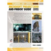 Planning and Control Using Microsoft Project 2010 and PMBOKk Guide by Paul Harris