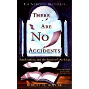 There are No Accidents: Synchronicity and the Stories of Our Lives by Robert H Hopcke