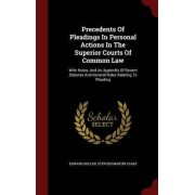 Precedents of Pleadings in Personal Actions in the Superior Courts of Common Law by Edward Bullen