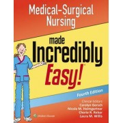 Medical-Surgical Nursing Made Incredibly Easy by Lippincott Williams & Wilkins