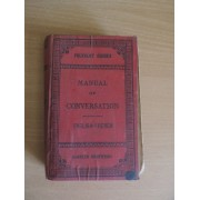 Manual Of Conversation, With Models Of Letters, For The Use Of Travellers And Students, English-French