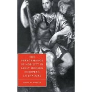 The Performance of Nobility in Early Modern European Literature by David M. Posner