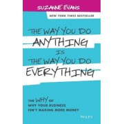 The Way You Do Anything is the Way You Do Everything by Suzanne Evans