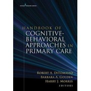 Handbook of Cognitive Behavioral Approaches in Primary Care by Robert A. Ditomasso