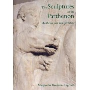 The Sculptures of the Parthenon by Margaretha Rossholm Lagerlof