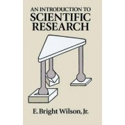 An Introduction to Scientific Research by E. Bright Wilson