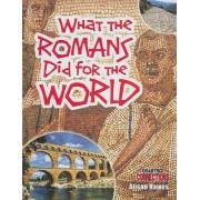 What the Romans Did for the World by Alison Hawes