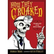 How They Croaked by Georgia Bragg