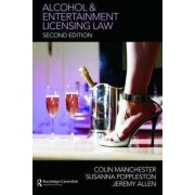 Alcohol and Entertainment Licensing Law by Colin Manchester