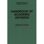 Handbook of Academic Advising by Virginia N. Gordon