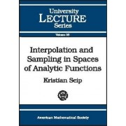 Interpolation and Sampling in Spaces of Analytic Functions by Kristian Seip