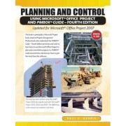 Planning and Control Using Microsoft Office Project and PMBOK by Paul E. Harris