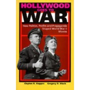 Hollywood Goes to War by Clayton R. Koppes