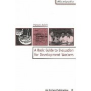 A Basic Guide to Evaluation for Development Workers by Francis Rubin