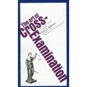 The Art of Cross Examination by Wellman