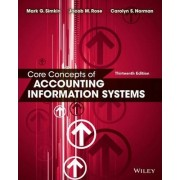 Core Concepts of Accounting Information Systems 13E by Mark G. Simkin