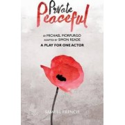Private Peaceful - A Play for One Actor by Michael Morpurgo