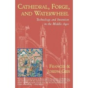 Cathedral Forge and Waterwheel by Frances Gies