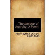 The Masque of Anarchy by Leigh Hunt Percy Bysshe Shelley