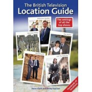 The British Television Location Guide by Steve Clark
