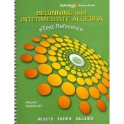 MyMathLab for Beginning & Intermediate Algebra -- Access Card -- Plus Etext Reference by Kirk Trigsted