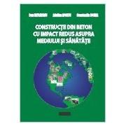 Constructii din beton cu impact redus asupra mediului si sanatatii.