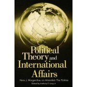 Political Theory and International Affairs by Anthony F. Lang