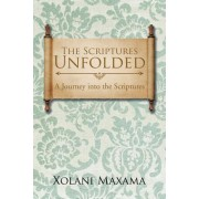 The Scriptures Unfolded: A Journey Into the Scriptures