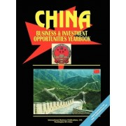 China Business and Investment Opportunities Yearbook by International Business Publications