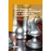 Los modelos de planificacion estrategica en la teoria de las relaciones Publicas/ The Models of Strategic Planning in the theory of Public Relations by Kathy Matilla
