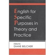 English for Specific Purposes in Theory and Practice by Diane D. Belcher