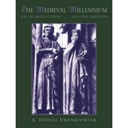 The Medieval Millennium by A. Daniel Frankforter