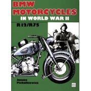 BMW Motorcycles in World War II by Janusz Piekalkiewicz