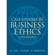 Case Studies in Business Ethics by Al Gini