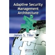 Adaptive Security Management Architecture by James S. Tiller