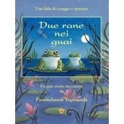 Due Rane Nei Guai (2 Frogs in Trouble - Ital) by Paramahansa Yogananda