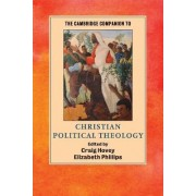 The Cambridge Companion to Christian Political Theology by Craig R. Hovey