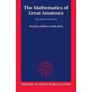 The Mathematics of Great Amateurs by Julian Lowell Coolidge