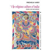 The Religious Culture of India by Friedhelm Hardy