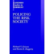 Policing the Risk Society by Richard V. Ericson